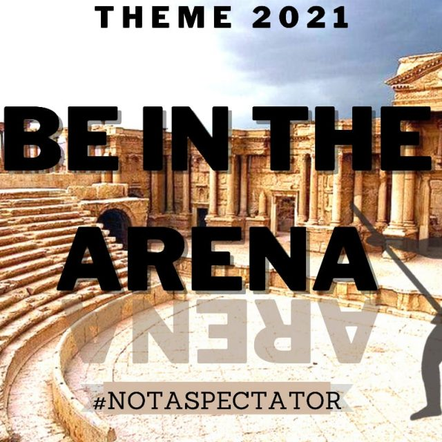 Theme for 2021 – Be in the Arena
