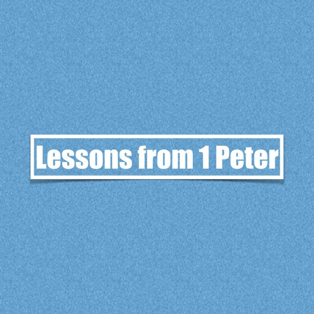 Lessons from 1 Peter