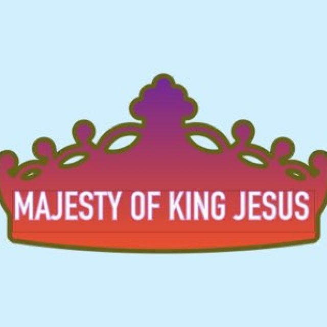 Majesty of King Jesus